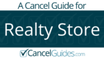 Realty Store Cancel Guide