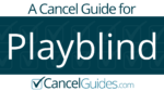 Playblind Cancel Guide