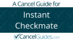 Instant Checkmate Cancel Guide