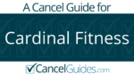 Cardinal Fitness Cancel Guide